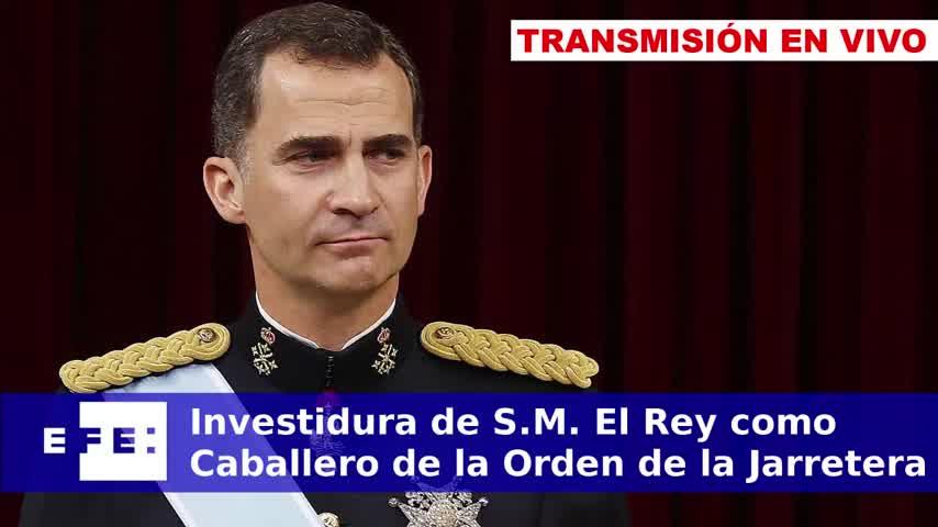 Investidura de S.M. El Rey como Caballero de la Orden de la Jarretera
