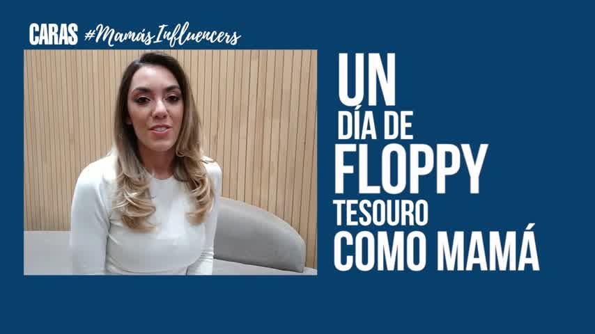 Floppy Tesouro en #MamásInfluencers