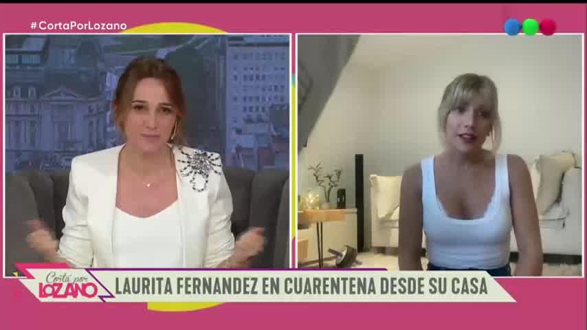 La difícil cuarentena de Laurita Fernández - Cortá por Lozano 2020