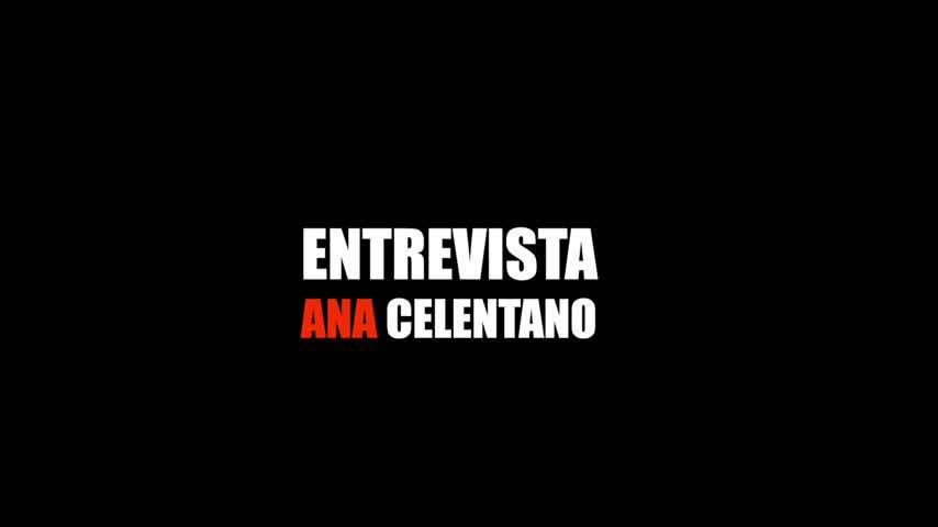 Entrevista Ana Celentano- Parte 1